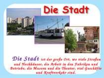 Die Stadt ist der große Ort, wo viele Straßen und Hochhäuser, die Arbeit in d...
