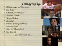 Filmography. A Nightmare on Elm Street Cry-Baby Edward Scissorhands Arizona D...