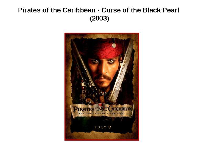 Pirates of the Caribbean - Curse of the Black Pearl (2003)