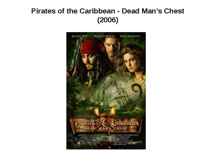 Pirates of the Caribbean - Dead Man's Chest (2006)