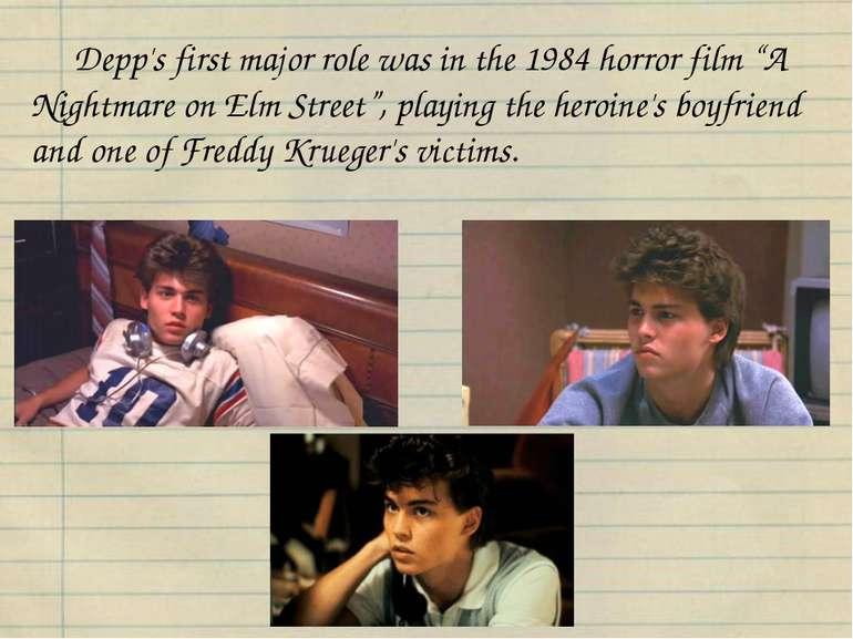 "Depp's first major role was in the 1984 horror film ""A Nightmare on Elm Stree..."