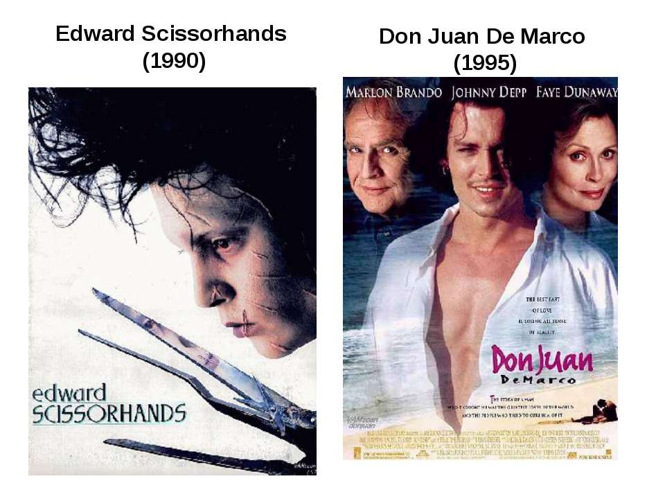 Edward Scissorhands (1990) Don Juan De Marco (1995)