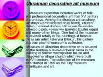 Ukrainian decorative art museum Museum exposition includes works of folk and ...