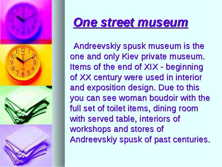 One street museum Andreevskiy spusk museum is the one and only Kiev private m...