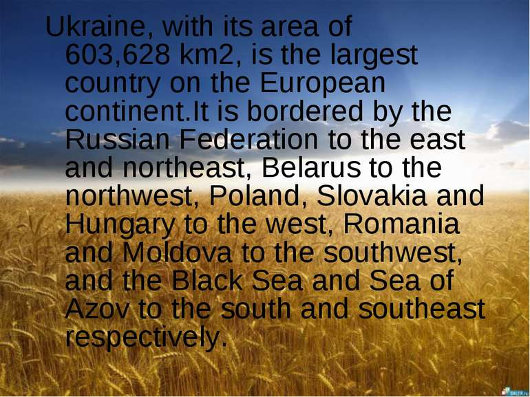 Ukraine, with its area of 603,628 km2, is the largest country on the European...