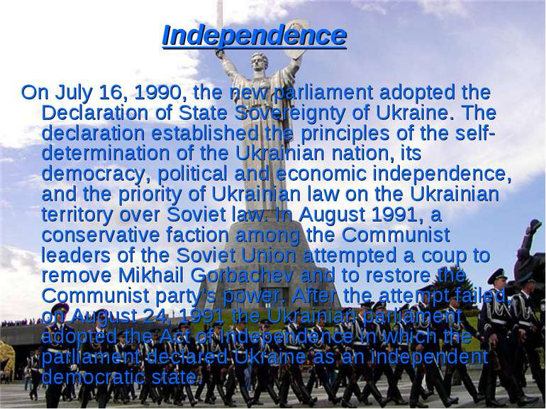 Independence On July 16, 1990, the new parliament adopted the Declaration of ...