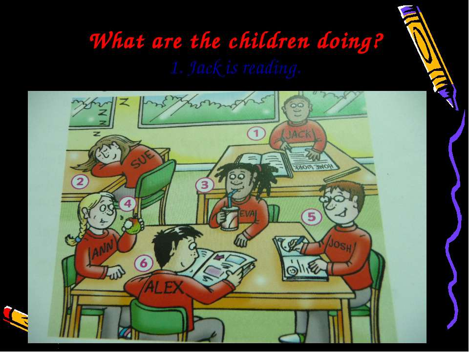 What are the children doing? 1. Jack is reading.