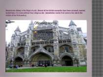 Westminster Abbey is the Royal church. Almost all the british monarchs have b...