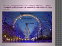 The london eye is a giant ferris wheel situated on the banks of the thames. i...