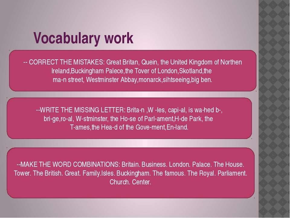 Vocabulary work -- CORRECT THE MISTAKES: Great Britan, Quein, the United King...