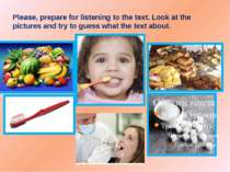 Please, prepare for listening to the text. Look at the pictures and try to gu...