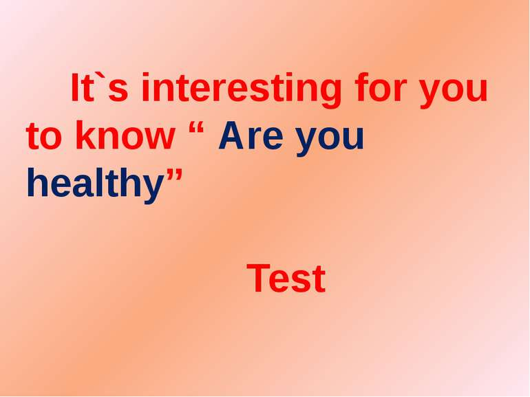 """It`s interesting for you to know """" Are you healthy"""" Test"""