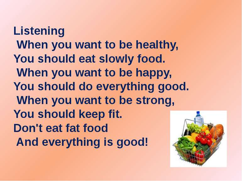 Listening When you want to be healthy, You should eat slowly food. When you w...