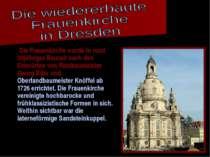 Die Frauenkirche wurde in rund 20jähriger Bauzeit nach den Entwürfen von Rats...