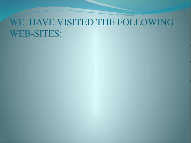 WE HAVE VISITED THE FOLLOWING WEB-SITES: