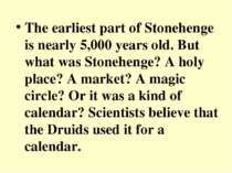 The earliest part of Stonehenge is nearly 5,000 years old. But what was Stone...