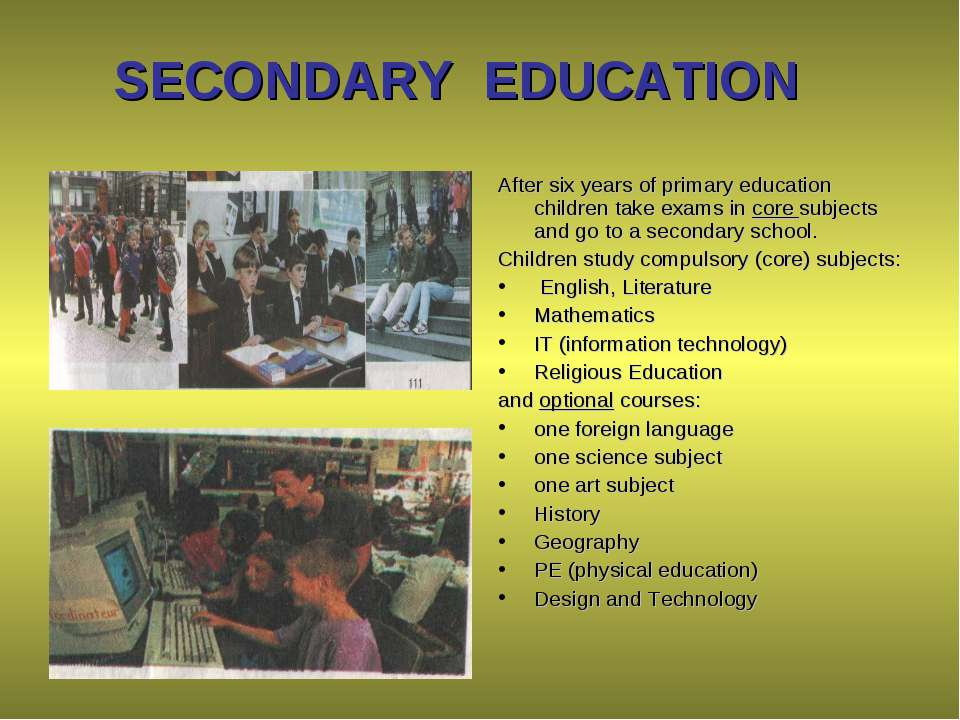 SECONDARY EDUCATION After six years of primary education children take exams ...