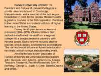 Harvard University (officially The President and Fellows of Harvard College) ...