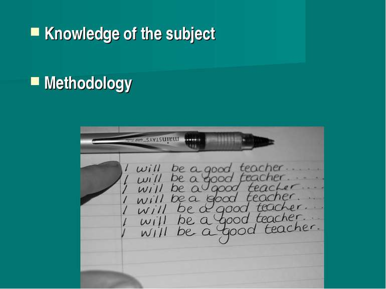 Knowledge of the subject Methodology