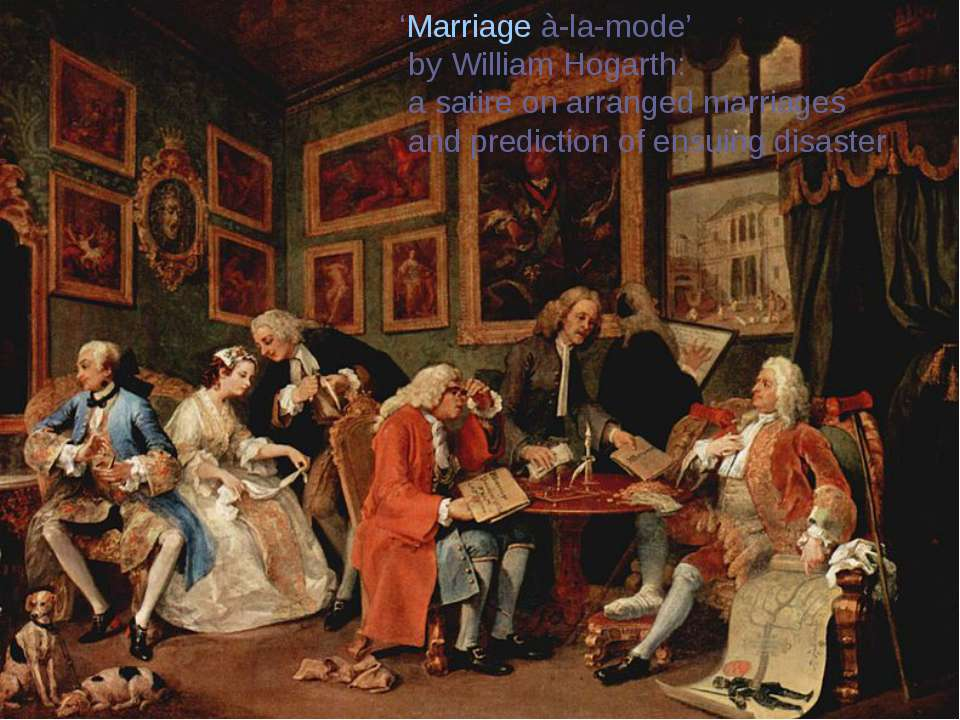 'Marriage à-la-mode' byWilliam Hogarth: a satire on arranged marriages and p...