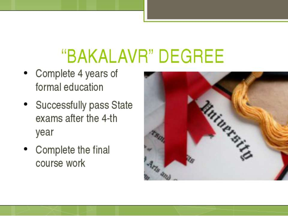 """BAKALAVR"" DEGREE Complete 4 years of formal education Successfully pass Stat..."