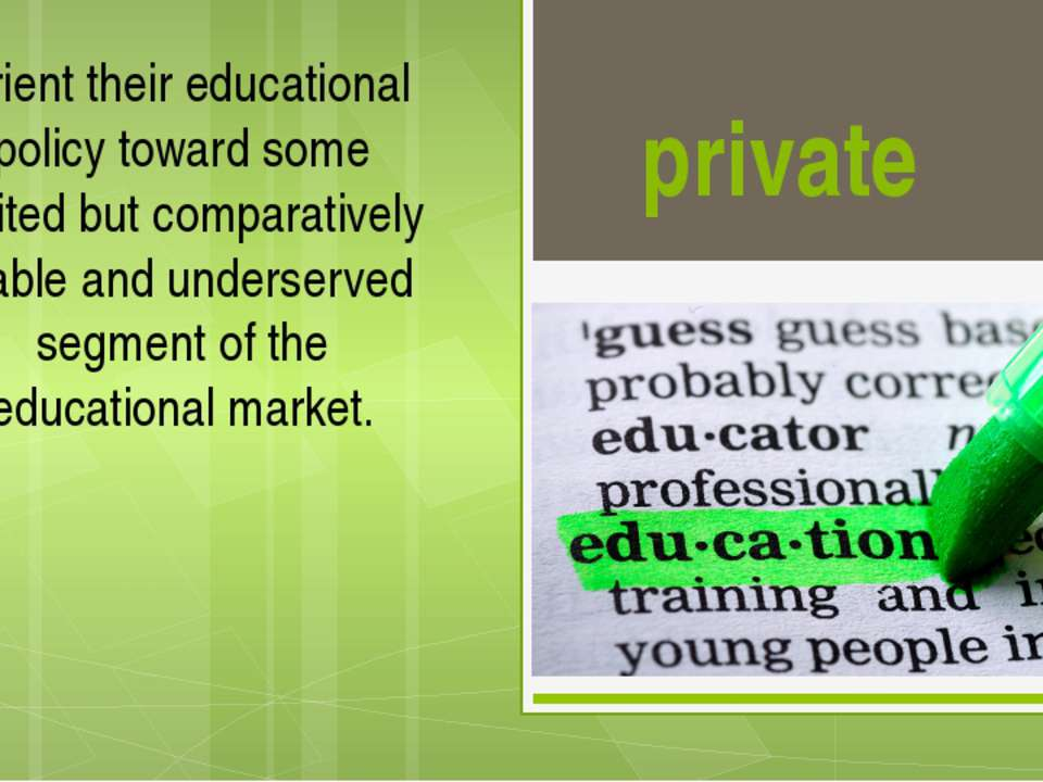 private Orient their educational policy toward some limited but comparatively...