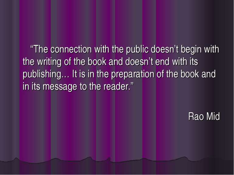 """The connection with the public doesn't begin with the writing of the book an..."