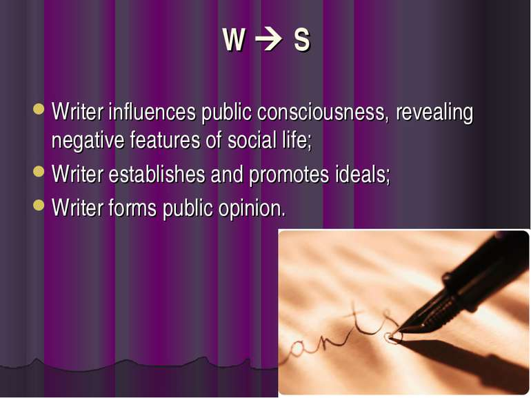 W S Writer influences public consciousness, revealing negative features of so...