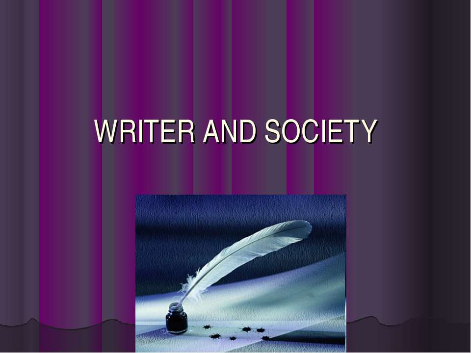 WRITER AND SOCIETY