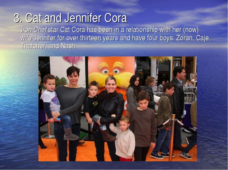 3. Cat and Jennifer Cora Iron Chef star Cat Cora has been in a relationship w...