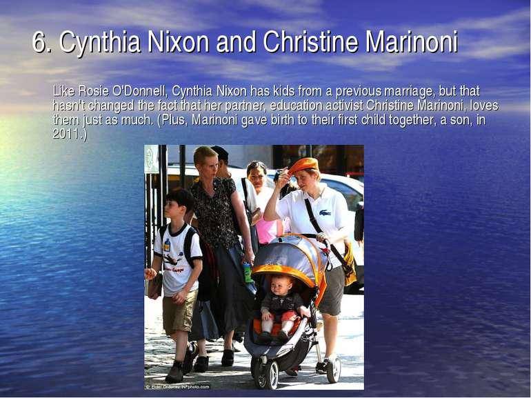 6.Cynthia Nixon and Christine Marinoni Like Rosie O'Donnell, Cynthia Nixon h...