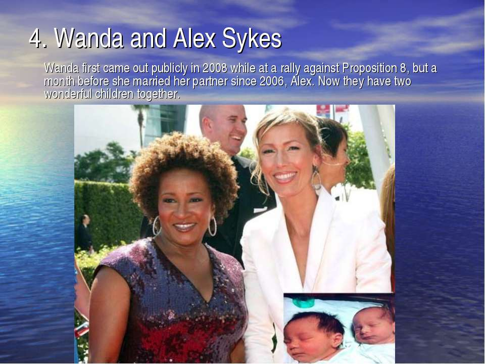 4. Wanda and Alex Sykes Wanda first came out publicly in 2008 while at a rall...