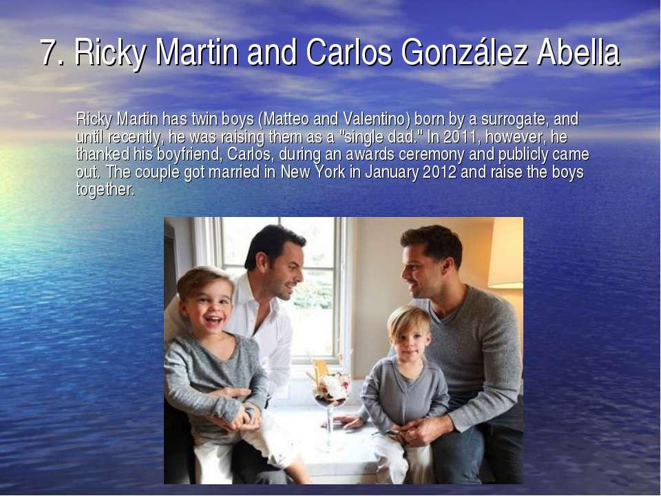 7.Ricky Martin and Carlos González Abella Ricky Martin has twin boys (Matteo...