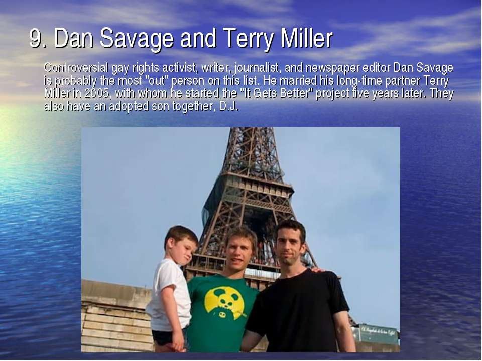 9. Dan Savage and Terry Miller Controversial gay rights activist, writer, jou...