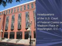 Headquarters of the U.S. Court of Federal Claims on Madison Place in Washingt...