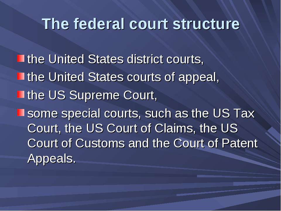 The federal court structure the United States district courts, the United Sta...