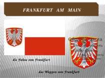 die Fahne von Frankfurt das Wappen von Frankfurt FRANKFURT AM MAIN