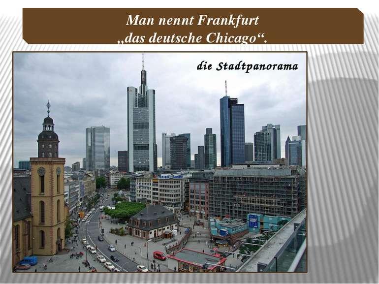 """die Stadtpanorama Man nennt Frankfurt """"das deutsche Chicago""""."""