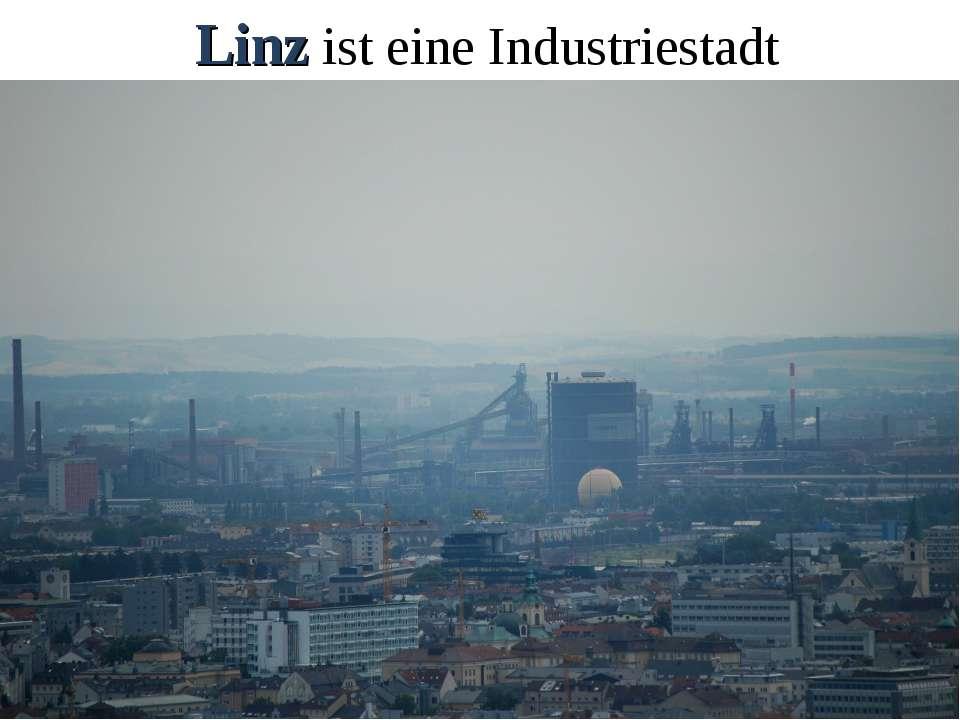 Linz ist eine Industriestadt
