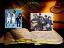 Pop music Pop music (pop music) occurs from the reduced word combination «pop...