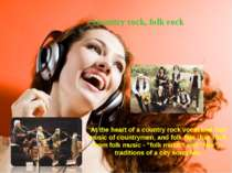Country rock, folk rock At the heart of a country rock vocal and tool music o...