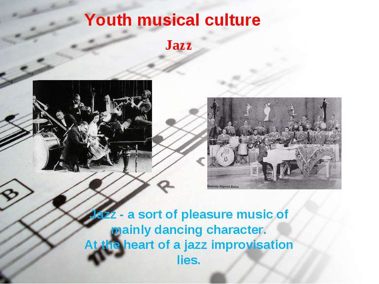 Youth musical culture Jazz Jazz - a sort of pleasure music of mainly dancing ...