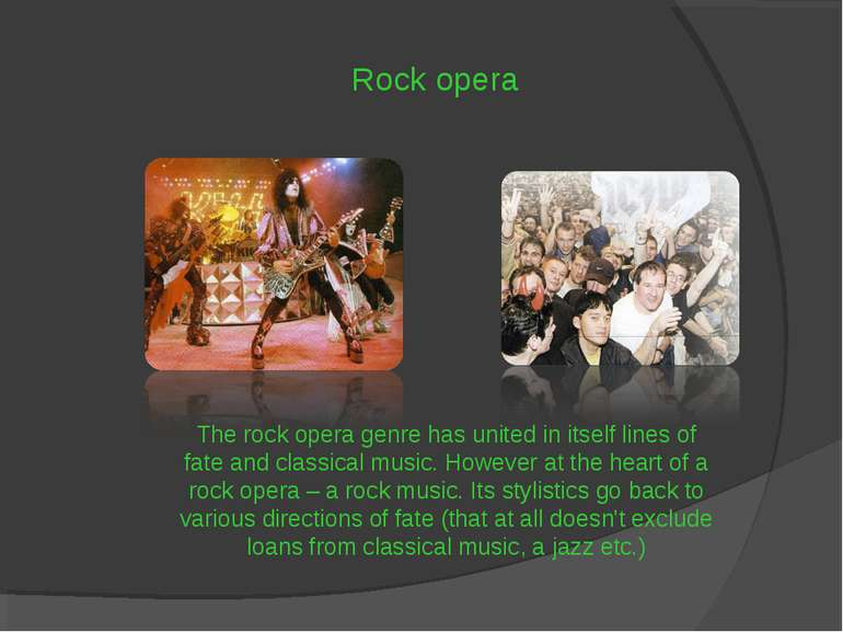 Rock opera The rock opera genre has united in itself lines of fate and classi...