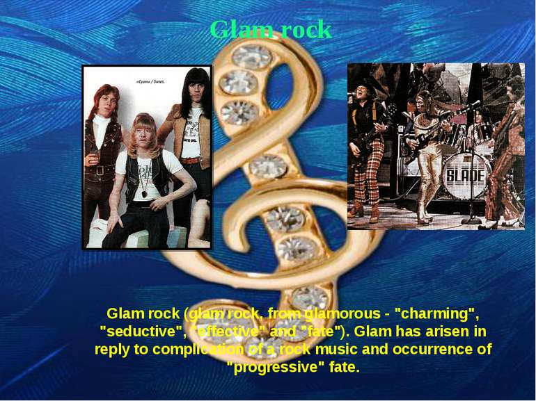 "Glam rock Glam rock (glam rock, from glamorous - ""charming"", ""seductive"", ""ef..."