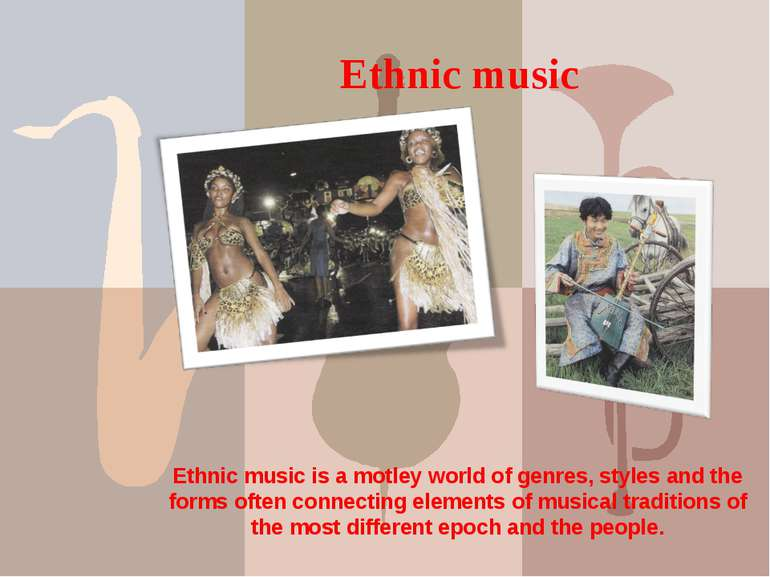 Ethnic music Ethnic music is a motley world of genres, styles and the forms o...