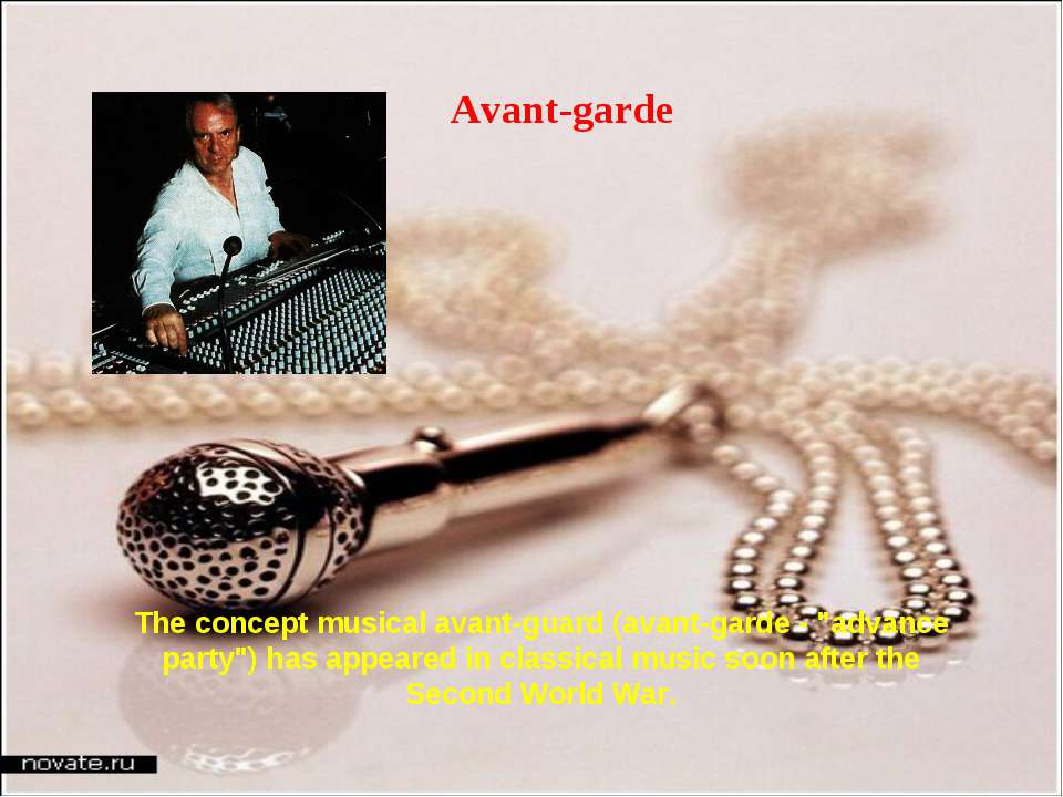"Avant-garde The concept musical avant-guard (avant-garde - ""advance party"") h..."