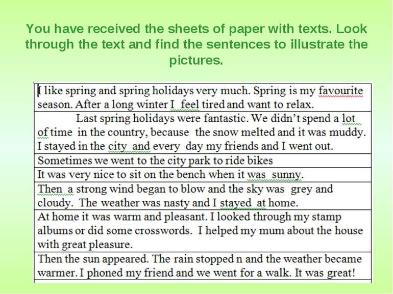 You have received the sheets of paper with texts. Look through the text and f...