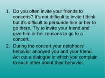 Do you often invite your friends to concerts? It's not difficult to invite I ...