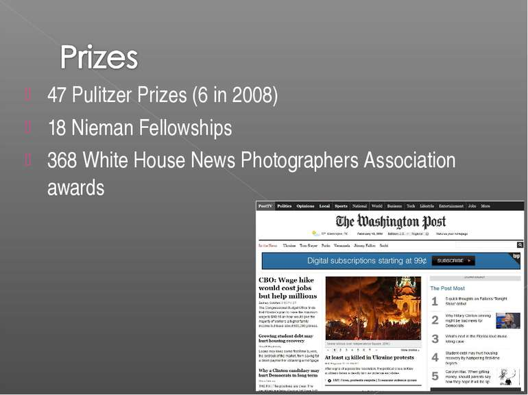 47 Pulitzer Prizes (6 in 2008) 18 Nieman Fellowships 368 White House News Pho...