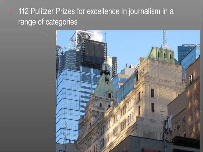 112 Pulitzer Prizes for excellence in journalism in a range of categories